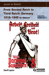 Access to History: From Second Reich to Third Reich Germany 1918-45 for Edexcel by Geoff Layton