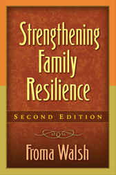 Strengthening Family Resilience, Second Edition by Froma Walsh