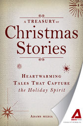 A Treasury of Christmas Stories by Editors of Adams Media