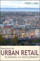 Principles of Urban Retail Planning and Development by Robert J. Gibbs