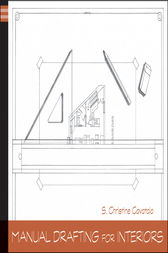 Manual Drafting for Interiors by Christine Cavataio