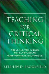 Teaching for Critical Thinking by Stephen D. Brookfield