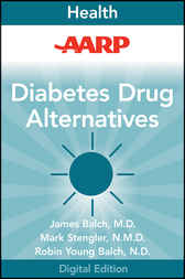 AARP Diabetes Drug Alternatives by James F. Balch