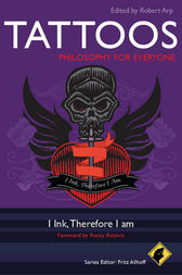 Tattoos - Philosophy for Everyone by Robert Arp