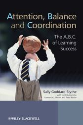 Attention, Balance and Coordination by Sally Goddard Blythe