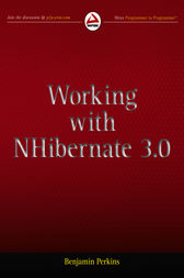 Working with NHibernate 3.0 by Benjamin Perkins