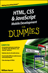 HTML, CSS, and JavaScript Mobile Development For Dummies by William Harrel
