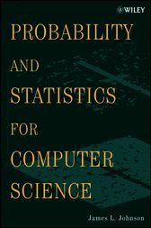 Probability and Statistics for Computer Science by James L. Johnson