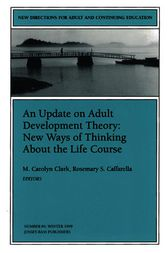 An Update on Adult Development Theory: New Ways of Thinking About the Life Course