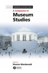 A Companion to Museum Studies by Sharon Macdonald