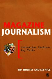 Magazine Journalism by Tim Holmes