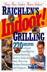 Indoor! Grilling by Steven Raichlen