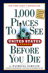 1,000 Places to See in the United States and Canada Before You Die, updated ed. by Patricia Schultz