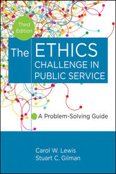 The Ethics Challenge in Public Service by Carol W. Lewis