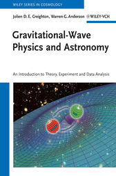 Gravitational-Wave Physics and Astronomy by Jolien D. E. Creighton