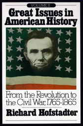 Great Issues in American History, Vol. II by Richard Hofstadter