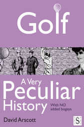 Golf, A Very Peculiar History