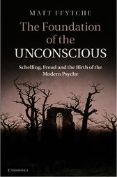 The Foundation of the Unconscious by Matt Ffytche