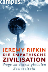 Die empathische Zivilisation by Jeremy Rifkin