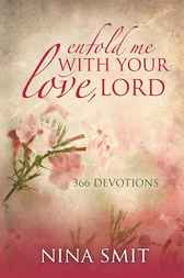 Enfold me with your love, Lord by Nina Smit