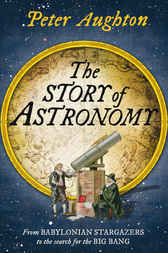 The Story of Astronomy by Peter Aughton
