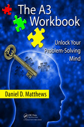 The A3 Workbook by Daniel D. Matthews