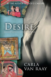 Desire: Awakening God's Woman by Carla Van Raay