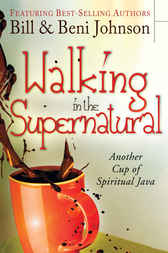 Walking in the Supernatural by Beni Johnson