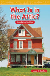 What Is in the Attic by Loren I. Charles