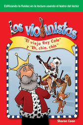 "Los violinistas ""El viejo Rey Cole"" y ""Eh, chin, chin"" (The Fiddlers by Sharon Coan"