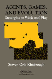 Agents, Games, and Evolution by Steven Orla Kimbrough
