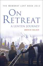 On Retreat: A Lenten Journey by Andrew Walker