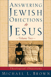 Answering Jewish Objections to Jesus : Volume 2 by Michael L. Brown