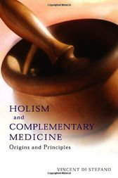 Holism and Complementary Medicine by Vincent Di Stefano