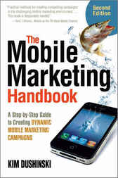 The Mobile Marketing Handbook by Kim Dushinski