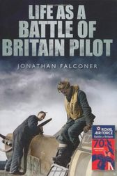 Life as a Battle of Britain Pilot by Jonathan Falconer