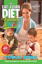 The EAT-CLEAN DIET for Family & Kids by Tosca Reno