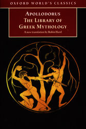 The Library of Greek Mythology by Apollodorus;  Robin Hard