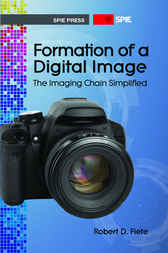 Formation of a Digital Image by Robert D Fiete
