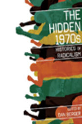 The Hidden 1970s by Dan Berger