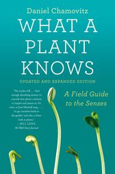 What a Plant Knows by Daniel Chamovitz