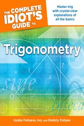 The Complete Idiot's Guide to Trigonometry by Dmitriy Fotiyev