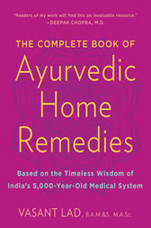 The Complete Book of Ayurvedic Home Remedies by Vasant Masc Lad