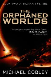 The Orphaned Worlds by Michael Cobley