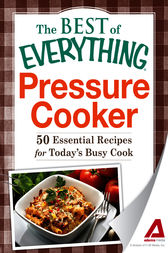 Pressure Cooker by The Editors of Adams Media