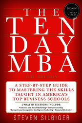 The Ten-Day MBA 4th Ed. by Steven A. Silbiger