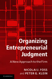 Organizing Entrepreneurial Judgment by Nicolai J. Foss