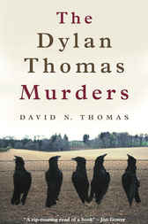 The Dylan Thomas Murders by David N. Thomas