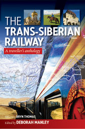 The Trans-Siberian Railway by Deborah Manley
