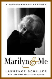 Marilyn & Me by Lawrence Schiller